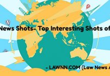Legal News Shots- Top Interesting Shots of the Day